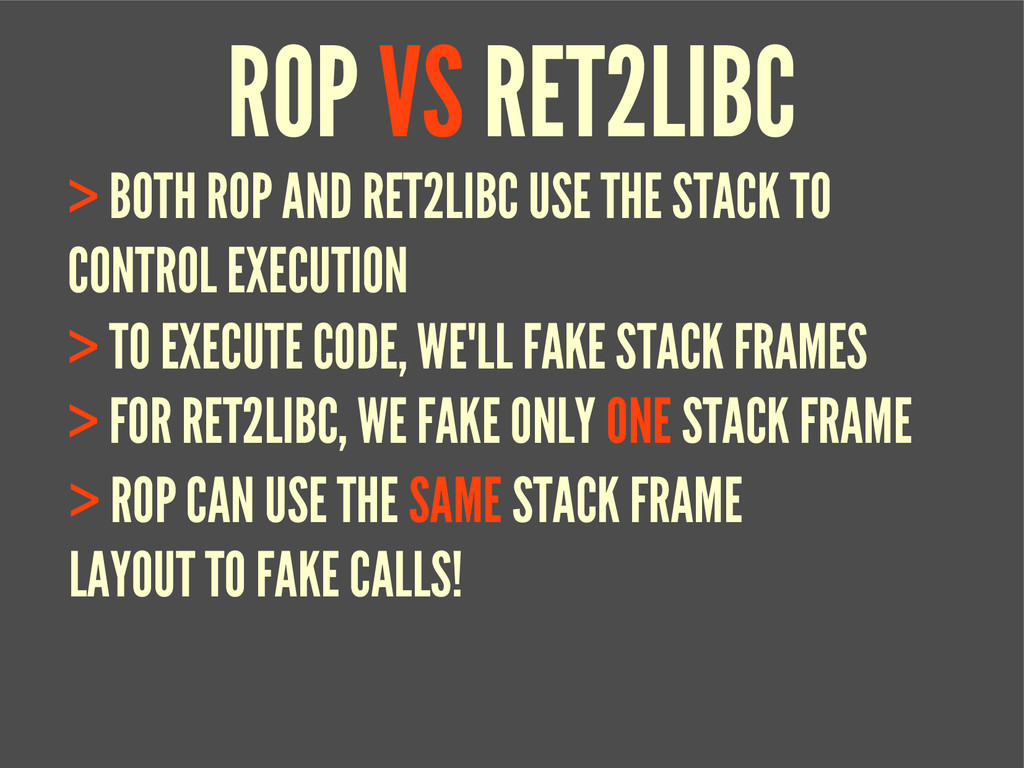 ROP VS RET2LIBC > BOTH ROP AND RET2LIBC USE THE...