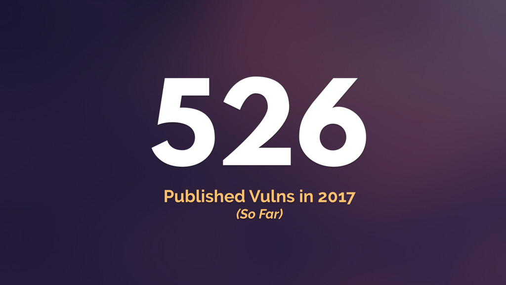 526 Published Vulns in 2017