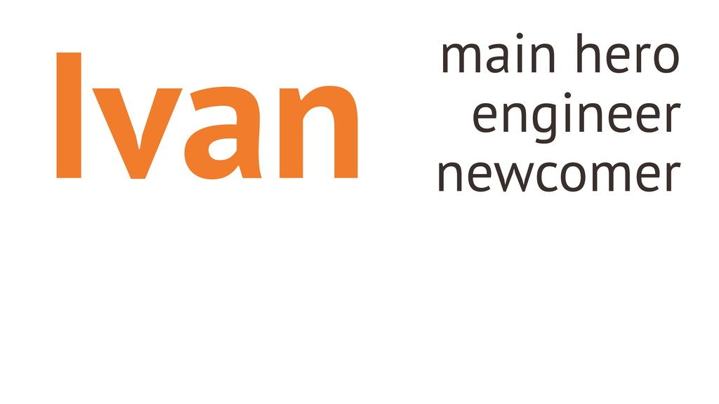 Ivan main hero engineer newcomer
