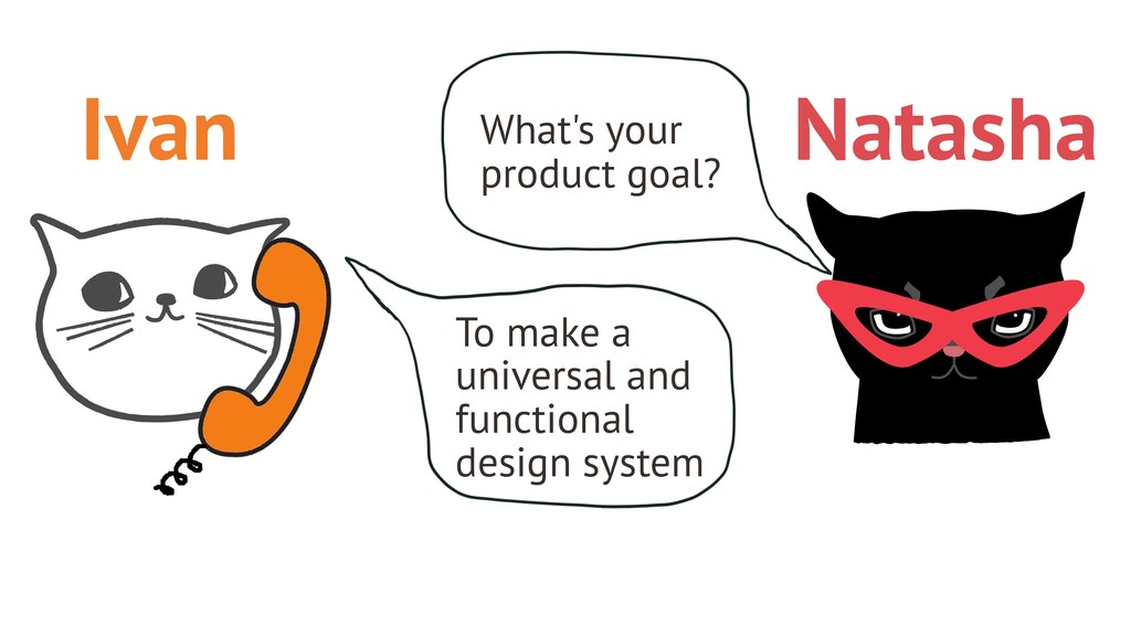What's your product goal? To make a universal a...
