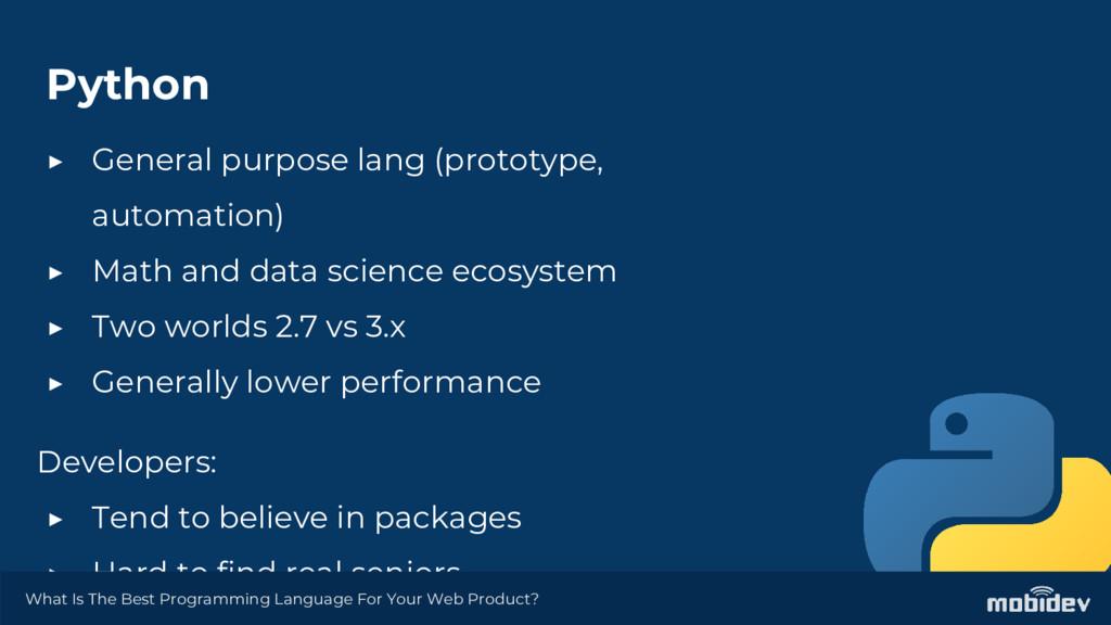 Python ▶ General purpose lang (prototype, autom...