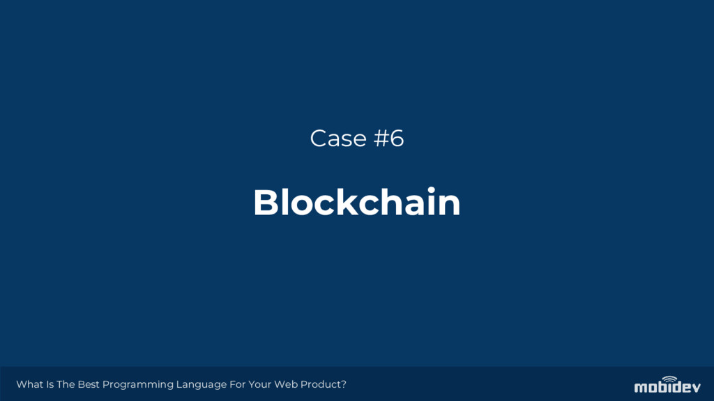 Case #6 Blockchain What Is The Best Programming...