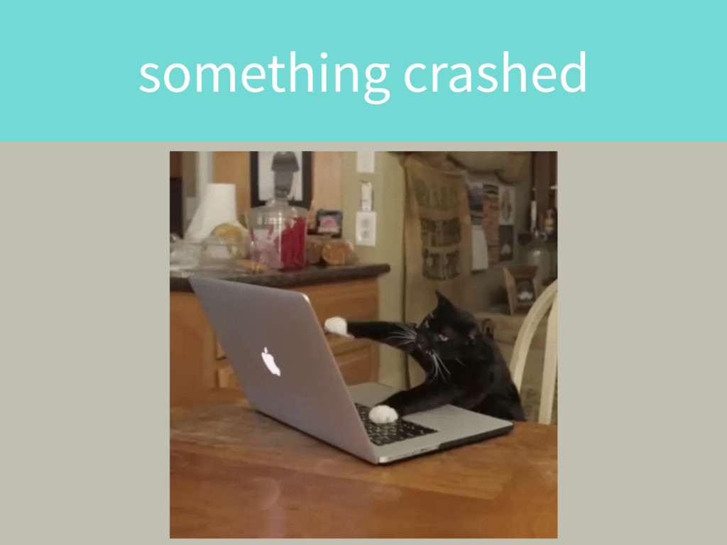 something crashed