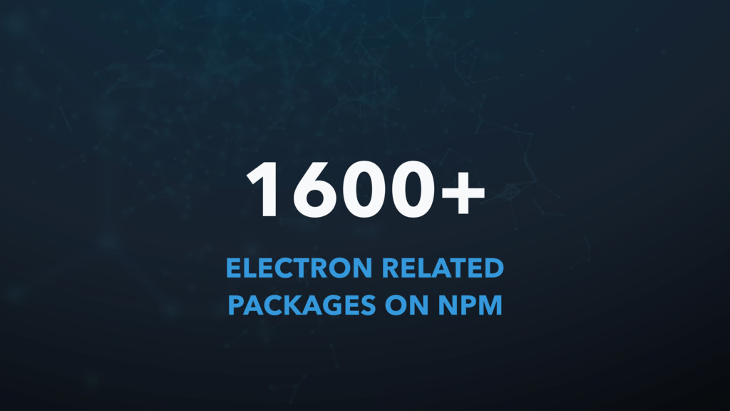 ELECTRON RELATED PACKAGES ON NPM 1600+