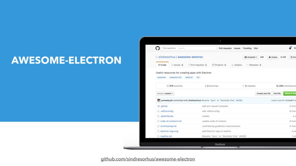 github.com/sindresorhus/awesome-electron AWESOM...