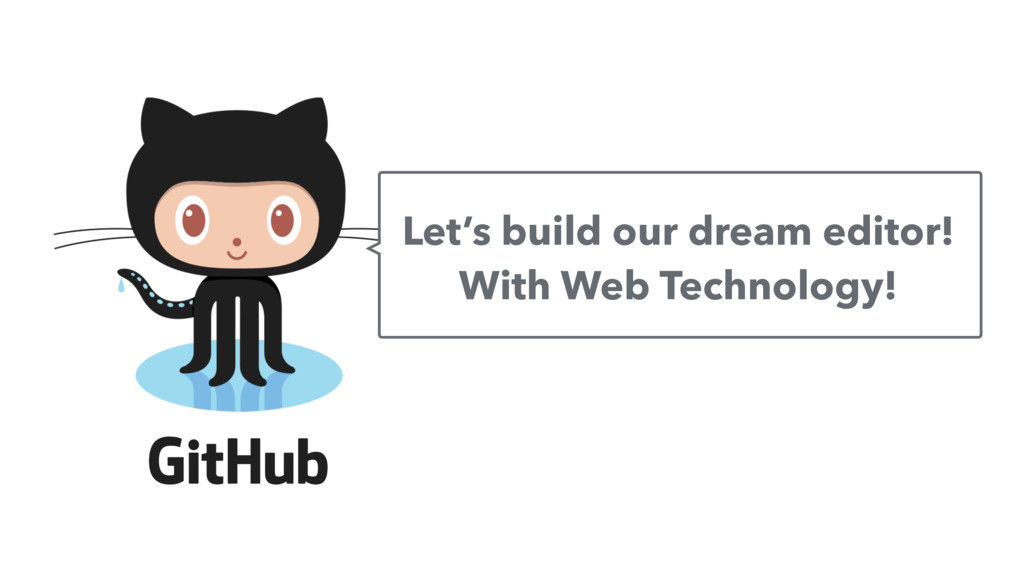 Let's build our dream editor! With Web Technolo...