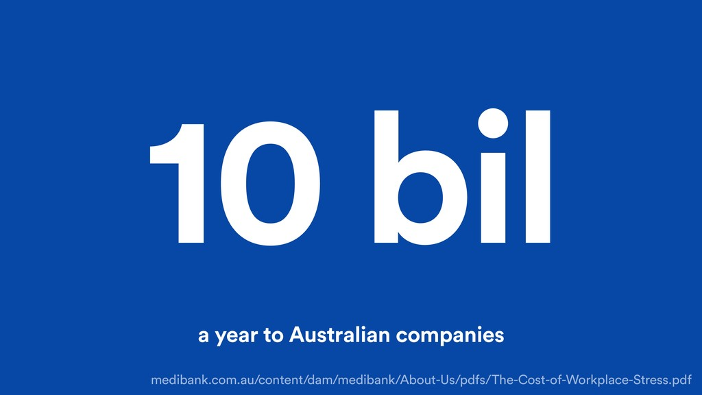 10 bil a year to Australian companies medibank....
