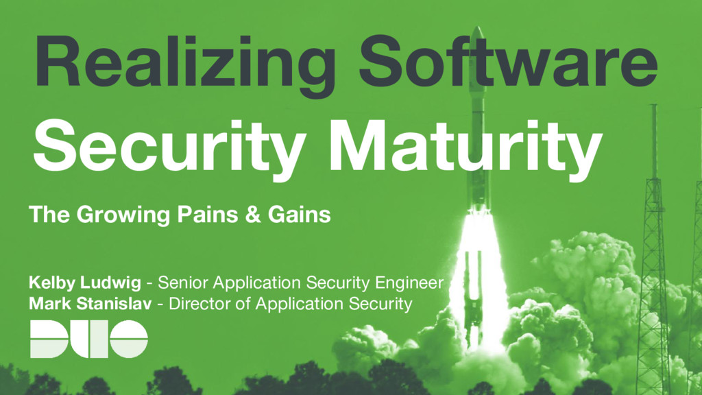 Realizing Software Security Maturity The Growin...