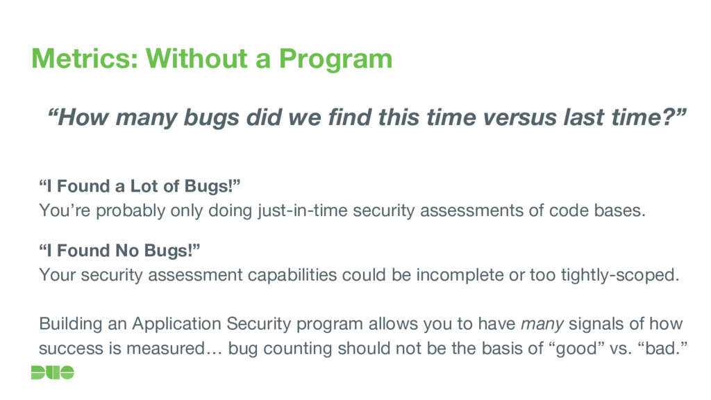 "Metrics: Without a Program ""How many bugs did w..."