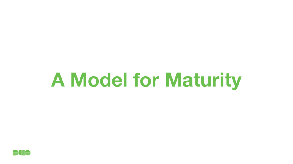 A Model for Maturity