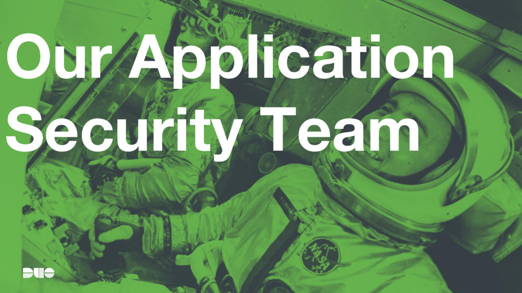 Our Application Security Team