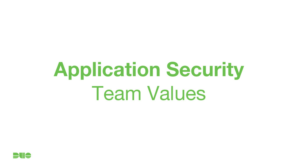 Application Security Team Values