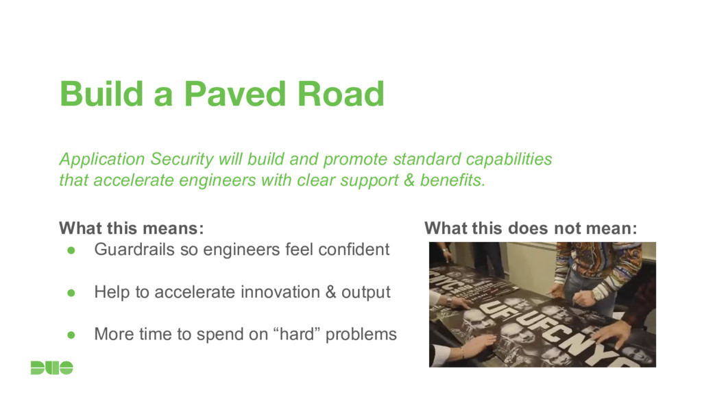 Build a Paved Road Application Security will bu...