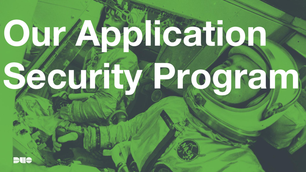 Our Application Security Program