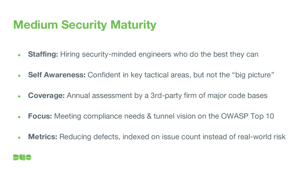 Medium Security Maturity ● Staffing: Hiring sec...