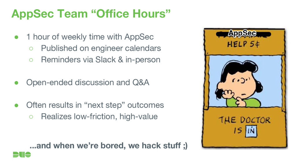 "AppSec Team ""Office Hours"" ● 1 hour of weekly t..."