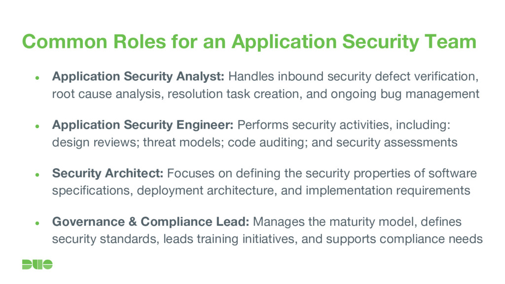 Common Roles for an Application Security Team ●...