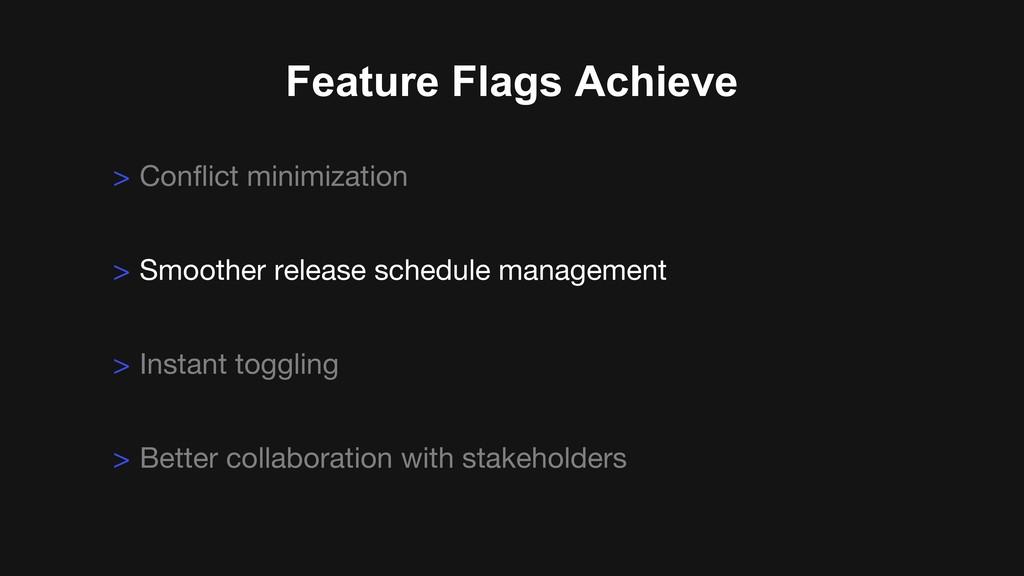 Feature Flags Achieve > Conflict minimization >...