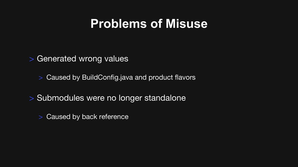 Problems of Misuse > Caused by BuildConfig.java...