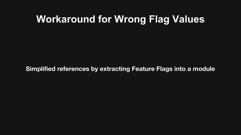 Workaround for Wrong Flag Values Simplified ref...