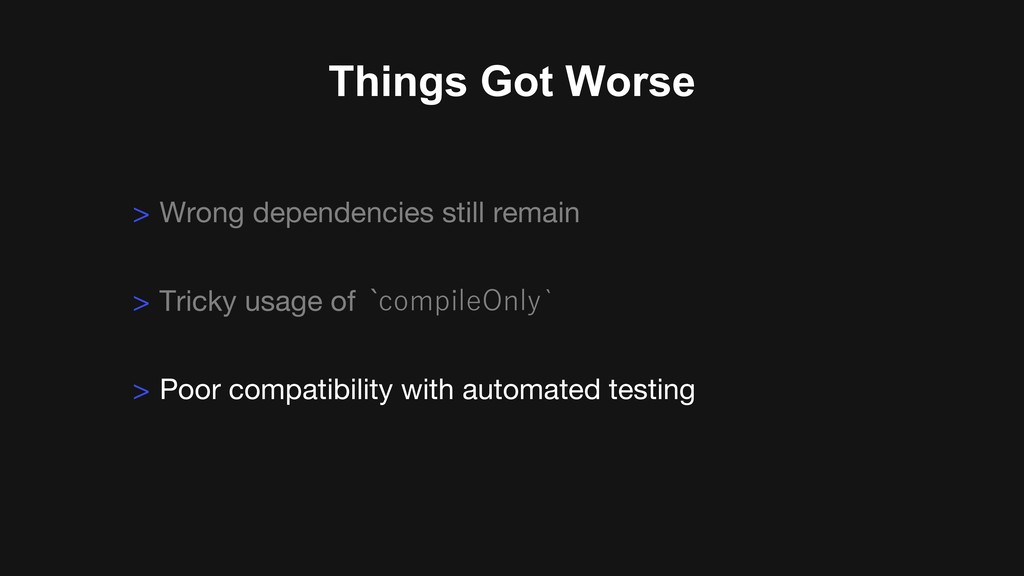 Things Got Worse > Tricky usage of `  ...