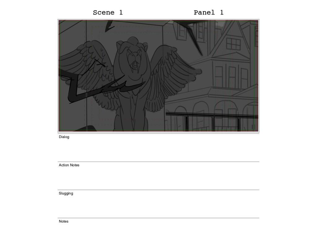 Scene 1 Panel 1 Dialog Action Notes Slugging No...
