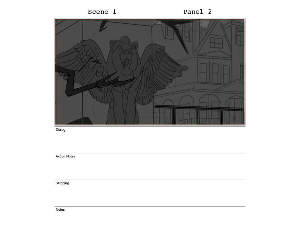 Scene 1 Panel 2 Dialog Action Notes Slugging No...