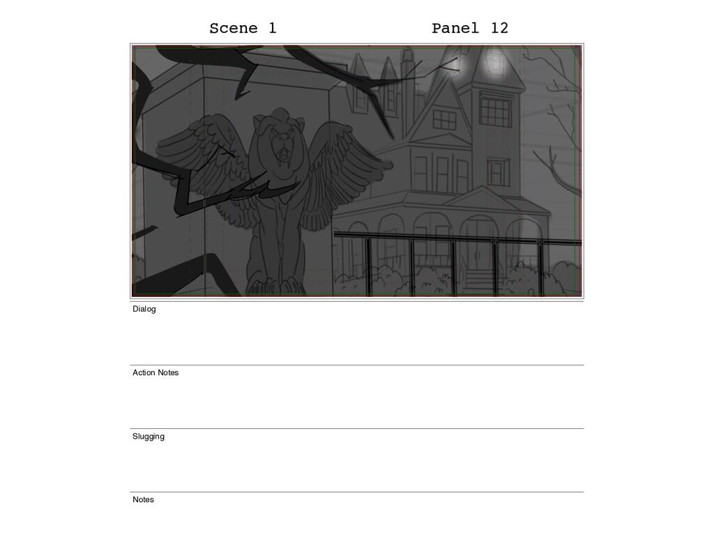 Scene 1 Panel 12 Dialog Action Notes Slugging N...