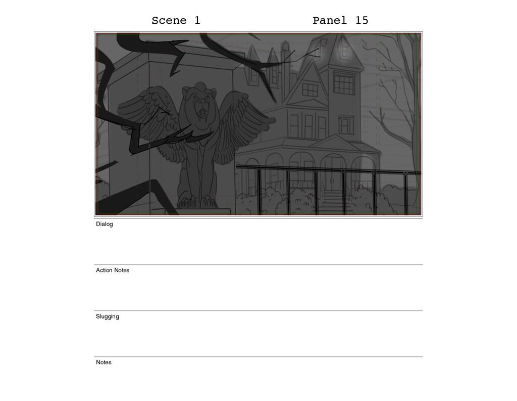 Scene 1 Panel 15 Dialog Action Notes Slugging N...