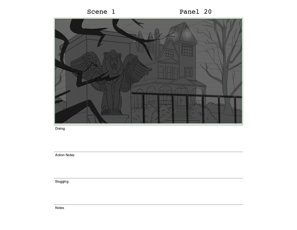 Scene 1 Panel 20 Dialog Action Notes Slugging N...