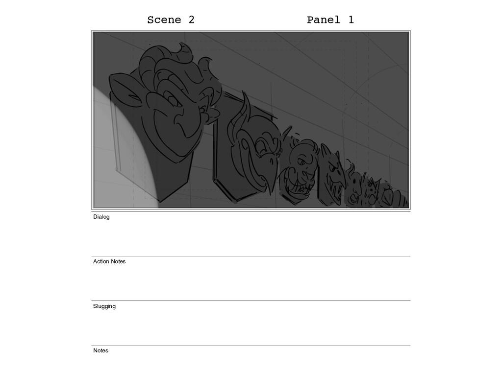 Scene 2 Panel 1 Dialog Action Notes Slugging No...