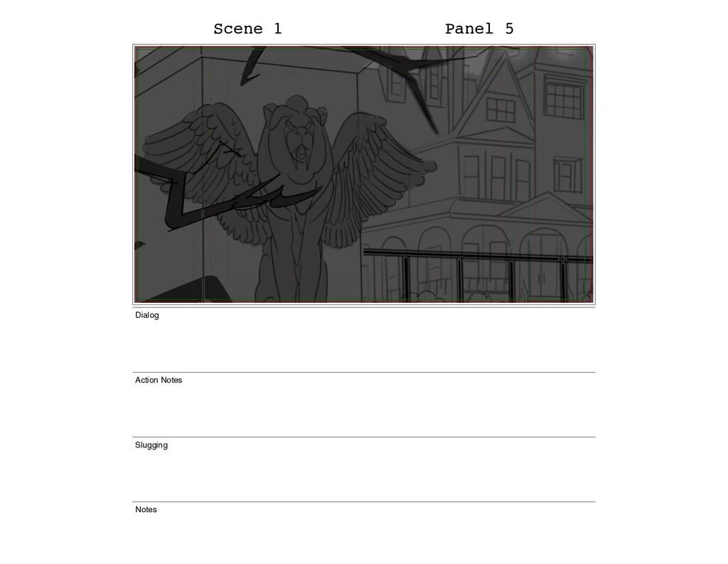 Scene 1 Panel 5 Dialog Action Notes Slugging No...