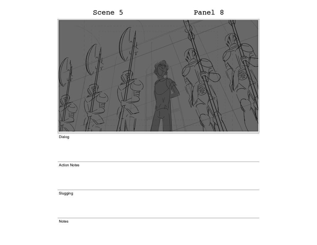 Scene 5 Panel 8 Dialog Action Notes Slugging No...