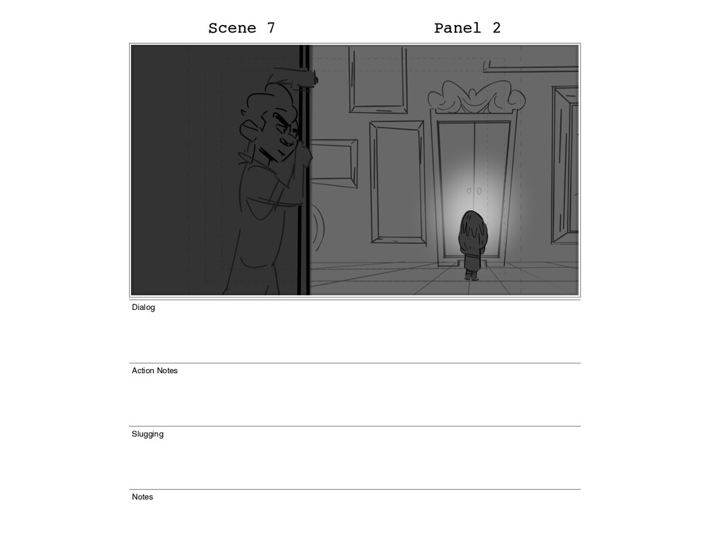 Scene 7 Panel 2 Dialog Action Notes Slugging No...