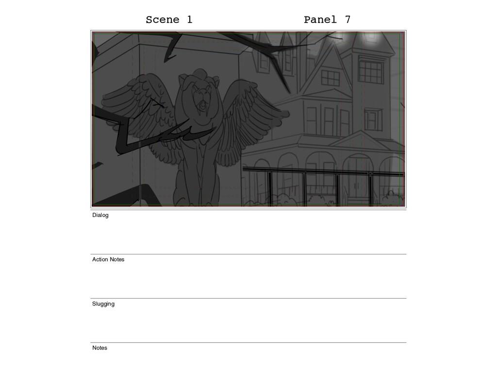 Scene 1 Panel 7 Dialog Action Notes Slugging No...