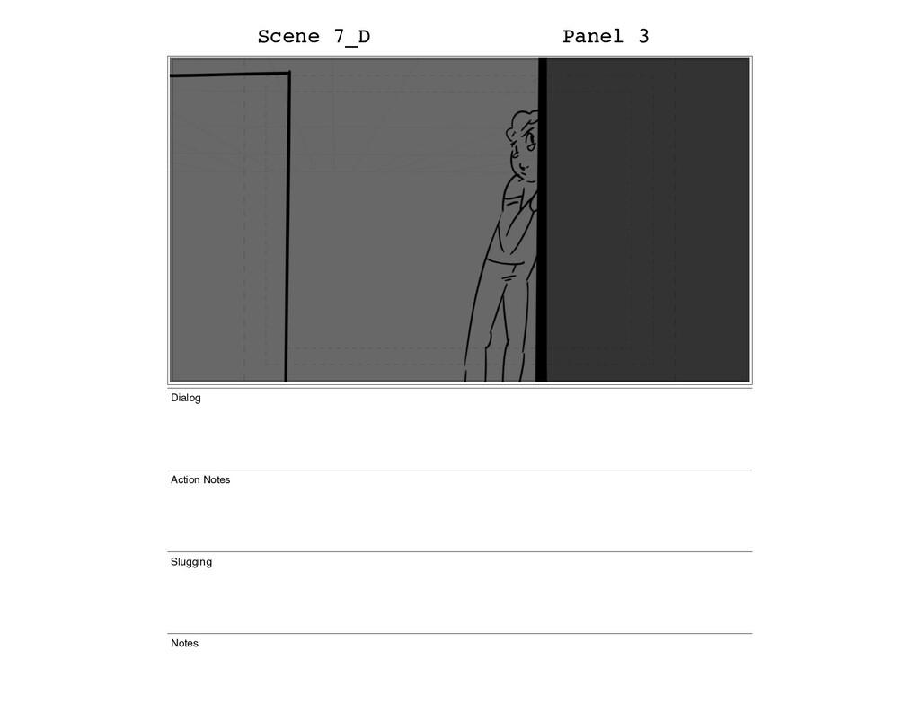 Scene 7_D Panel 3 Dialog Action Notes Slugging ...