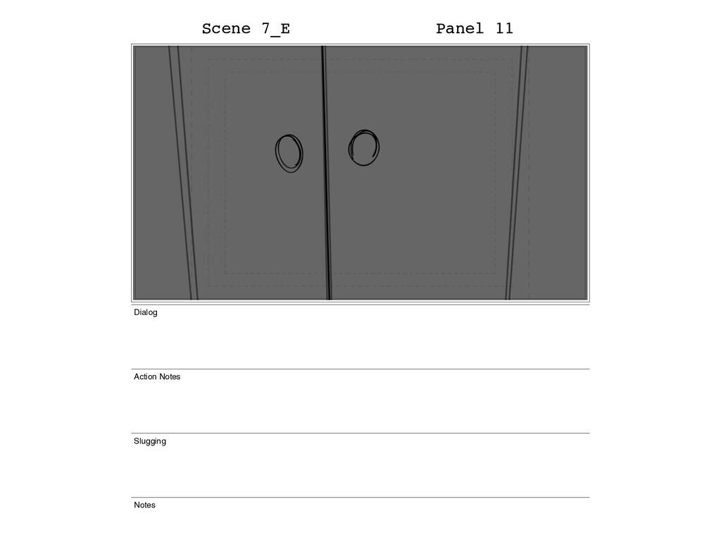 Scene 7_E Panel 11 Dialog Action Notes Slugging...