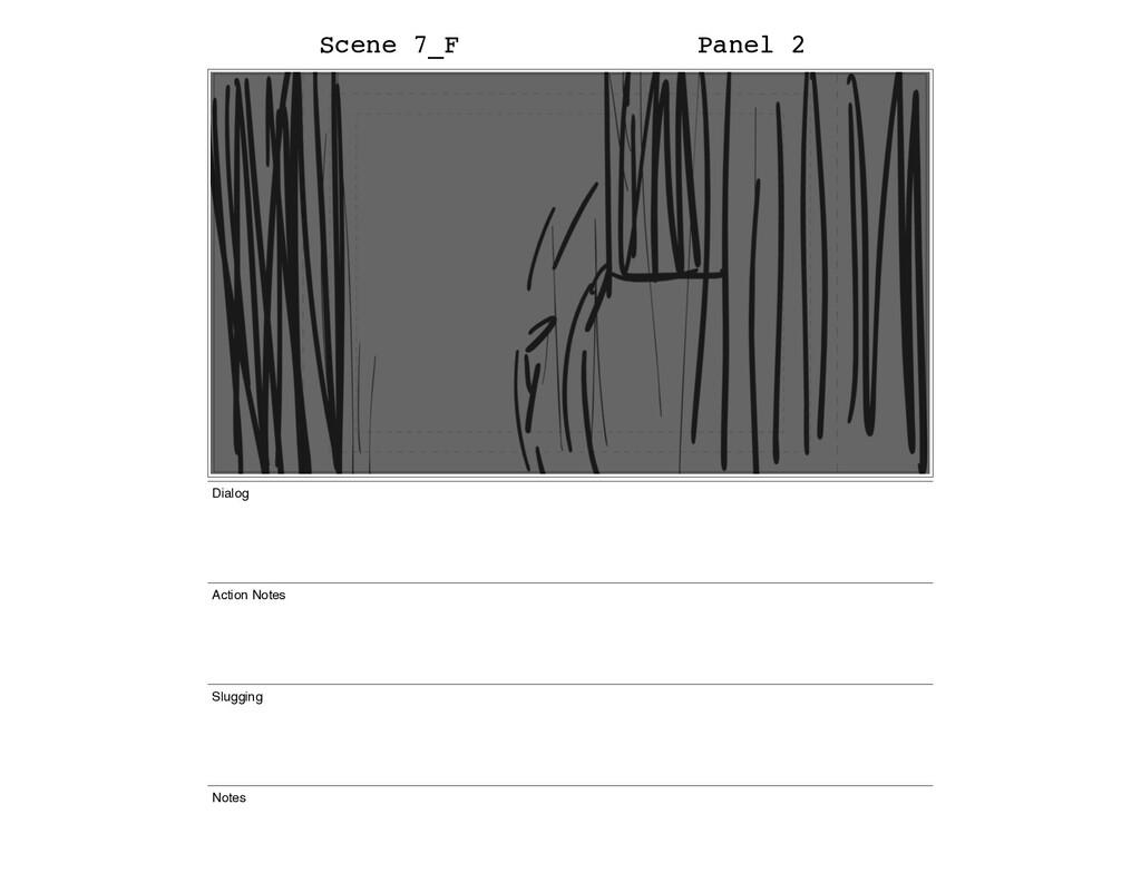 Scene 7_F Panel 2 Dialog Action Notes Slugging ...