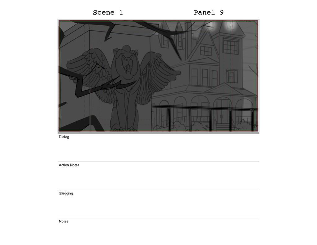Scene 1 Panel 9 Dialog Action Notes Slugging No...