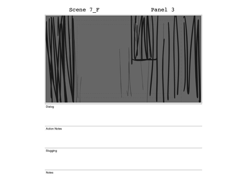 Scene 7_F Panel 3 Dialog Action Notes Slugging ...