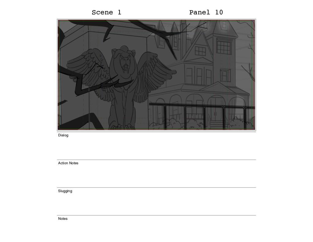 Scene 1 Panel 10 Dialog Action Notes Slugging N...