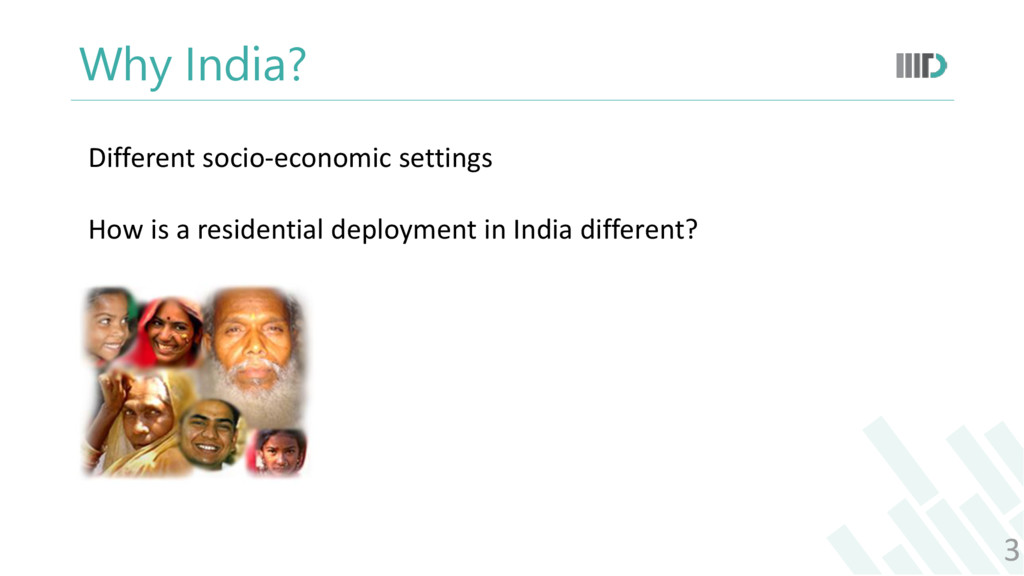 Why India? 3 Different socio-economic settings ...