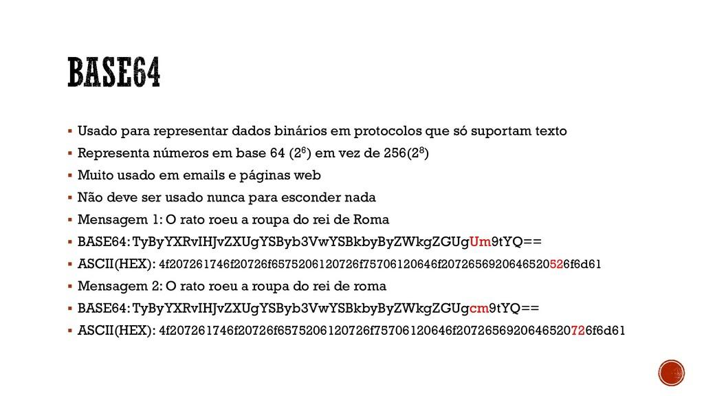 ▪ Usado para representar dados binários em prot...