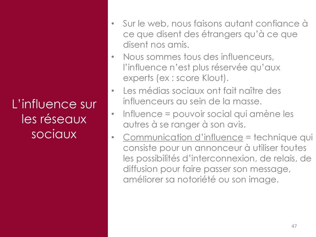 L'influence sur les réseaux sociaux 47 • Sur le...