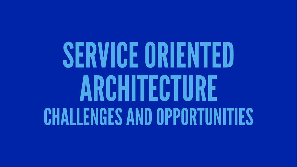 SERVICE ORIENTED ARCHITECTURE CHALLENGES AND OP...