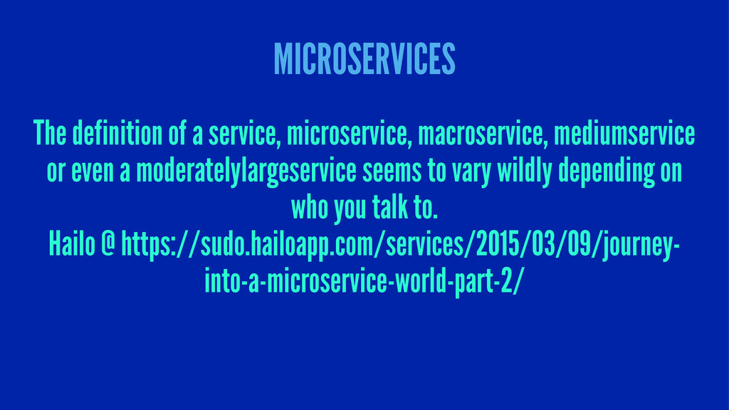 MICROSERVICES The definition of a service, micr...