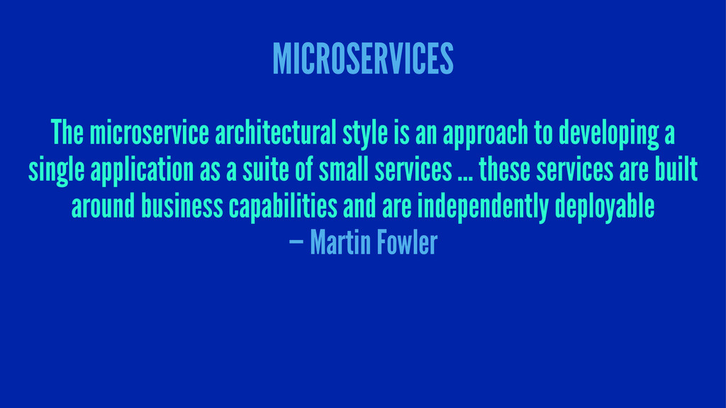 MICROSERVICES The microservice architectural st...