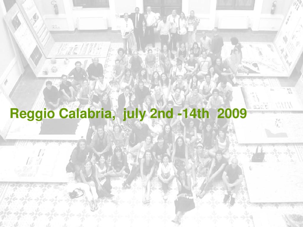 Reggio Calabria, july 2nd -14th 2009