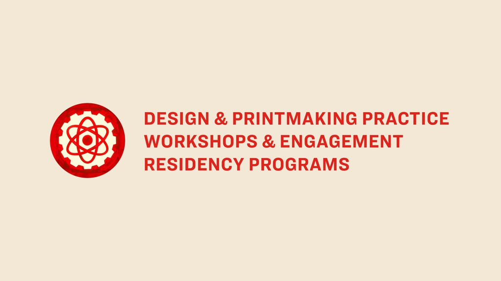 DESIGN & PRINTMAKING PRACTICE WORKSHOPS & ENGAG...