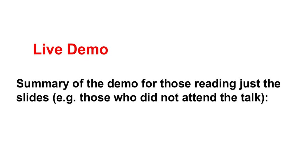 Live Demo Summary of the demo for those reading...
